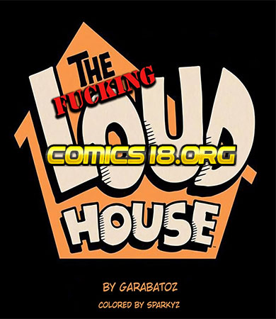 The FUCKING Loud House